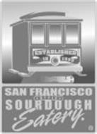 SAN FRANCISCO STYLE SOURDOUGH EATERY ESTABLISHED IN 1999