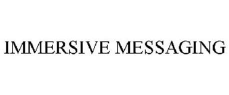 IMMERSIVE MESSAGING
