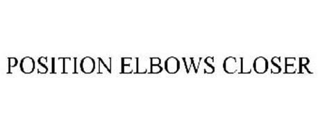 POSITION ELBOWS CLOSER