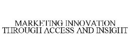 MARKETING INNOVATION THROUGH ACCESS AND INSIGHT