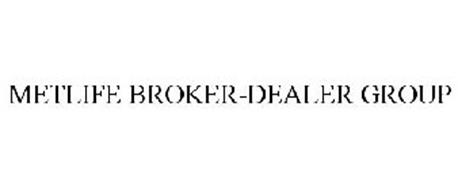 METLIFE BROKER-DEALER GROUP