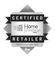 CERTIFIED RETAILER HOMEFURNISHINGS.COM INSPIRED LIVING BEGINS HERE. NHFA NATIONAL HOME FURNISHINGS ASSOCIATION