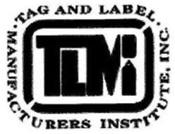 TAG AND LABEL · MANUFACTURERS INSTITUTE, INC. · TLMI