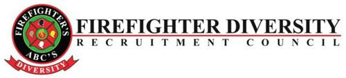 FIREFIGHTER'S ABC'S DIVERSITY FIREFIGHTER DIVERSITY RECRUITMENT COUNCIL