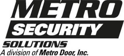 METRO SECURITY SOLUTIONS A DIVISION OF METRO DOOR, INC.
