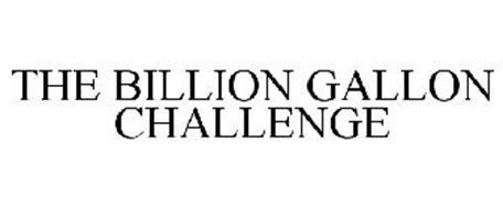 THE BILLION GALLON CHALLENGE