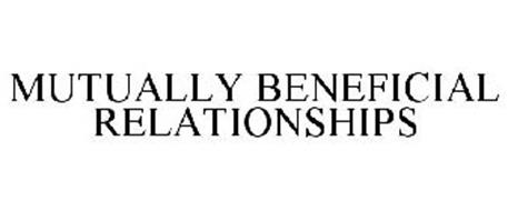 MUTUALLY BENEFICIAL RELATIONSHIPS