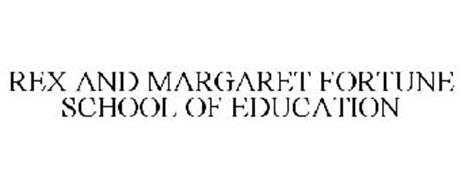 REX AND MARGARET FORTUNE SCHOOL OF EDUCATION