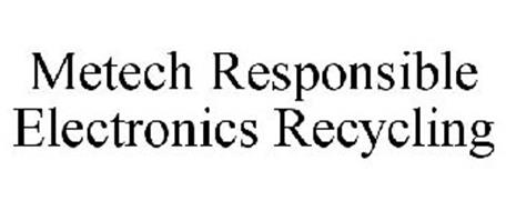 METECH RESPONSIBLE ELECTRONICS RECYCLING