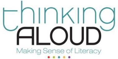 THINKING ALOUD MAKING SENSE OF LITERACY