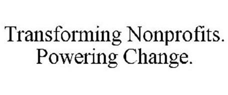 TRANSFORMING NONPROFITS. POWERING CHANGE.