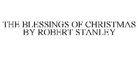 THE BLESSINGS OF CHRISTMAS BY ROBERT STANLEY