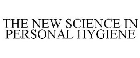THE NEW SCIENCE IN PERSONAL HYGIENE