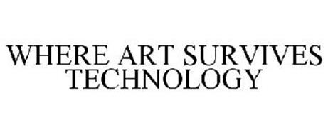 WHERE ART SURVIVES TECHNOLOGY