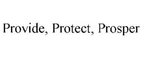 PROVIDE, PROTECT, PROSPER