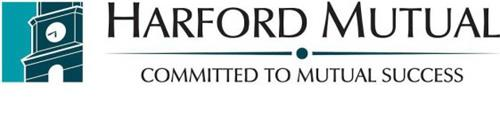 HARFORD MUTUAL COMMITTED TO MUTUAL SUCCESS