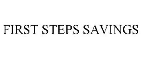 FIRST STEPS SAVINGS