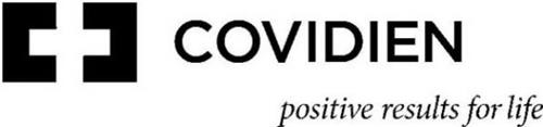 C C COVIDIEN POSITIVE RESULTS FOR LIFE