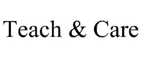 TEACH & CARE