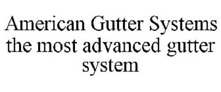 AMERICAN GUTTER SYSTEMS THE MOST ADVANCED GUTTER SYSTEM