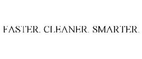 FASTER. CLEANER. SMARTER.