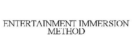 ENTERTAINMENT IMMERSION METHOD