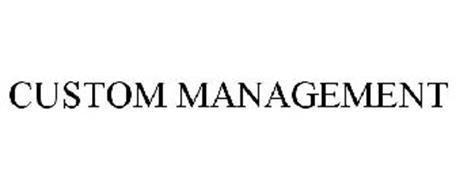 CUSTOM MANAGEMENT