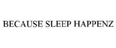 BECAUSE SLEEP HAPPENZ