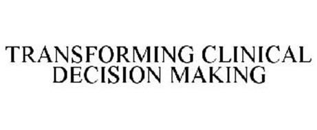 TRANSFORMING CLINICAL DECISION MAKING
