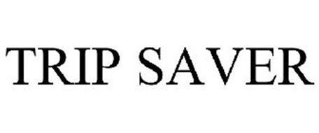 TRIP SAVER