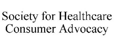 SOCIETY FOR HEALTHCARE CONSUMER ADVOCACY