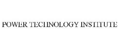 POWER TECHNOLOGY INSTITUTE