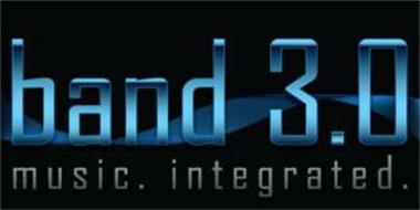 BAND 3.0 MUSIC. INTEGRATED.