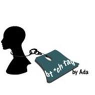 BT*CH TAG BY ADA