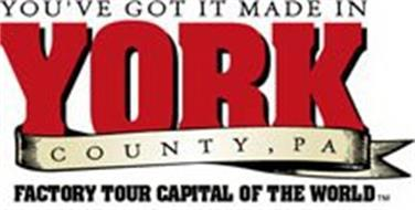 YOU'VE GOT IT MADE IN YORK COUNTY, PA, FACTORY TOUR CAPITAL OF THE WORLD