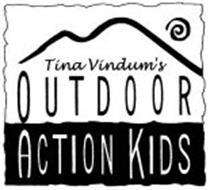 TINA VINDUM'S OUTDOOR ACTION KIDS