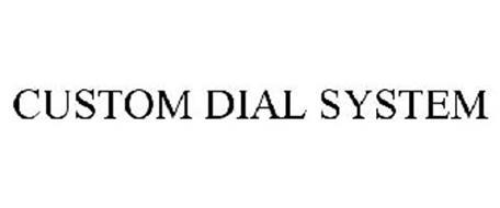 CUSTOM DIAL SYSTEM