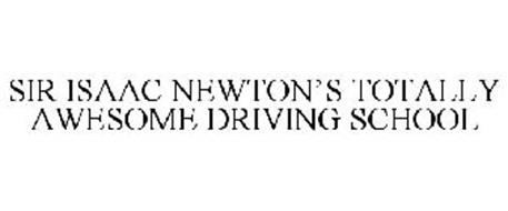 SIR ISAAC NEWTON'S TOTALLY AWESOME DRIVING SCHOOL