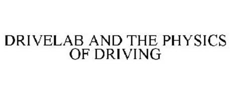 DRIVELAB AND THE PHYSICS OF DRIVING