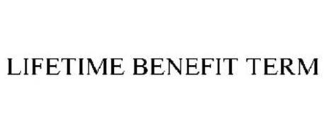 LIFETIME BENEFIT TERM