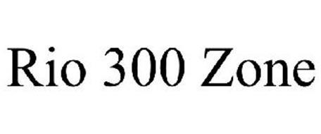 RIO 300 ZONE