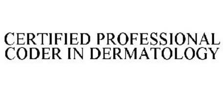CERTIFIED PROFESSIONAL CODER IN DERMATOLOGY