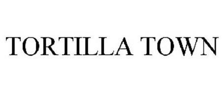 TORTILLA TOWN