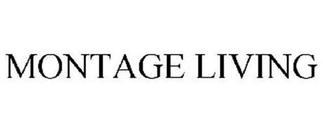 MONTAGE LIVING