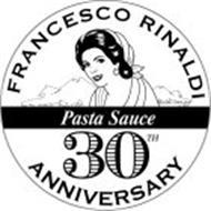 FRANCESCO RINALDI PASTA SAUCE 30TH ANNIVERSARY