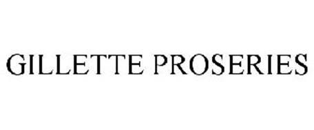 GILLETTE PROSERIES
