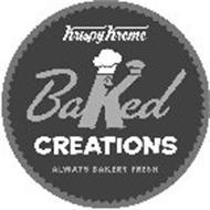 KRISPY KREME BAKED CREATIONS ALWAYS BAKERY FRESH