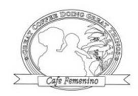 GREAT COFFEE DOING GREAT THINGS CAFE FEMENINO