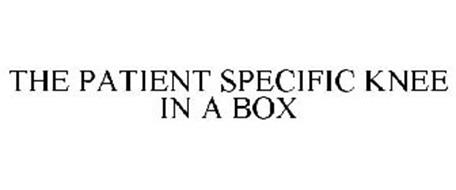 THE PATIENT SPECIFIC KNEE IN A BOX