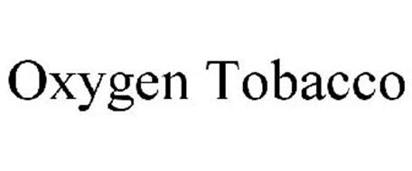 OXYGEN TOBACCO
